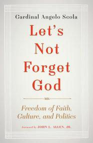Let's Not Forget God