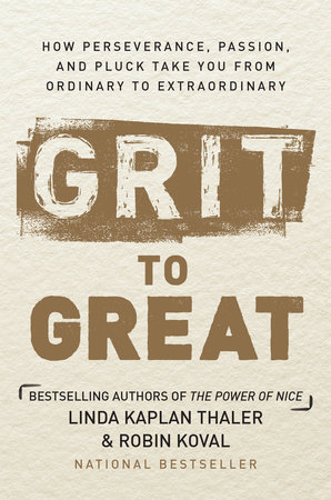 Grit to Great by Linda Kaplan Thaler and Robin Koval