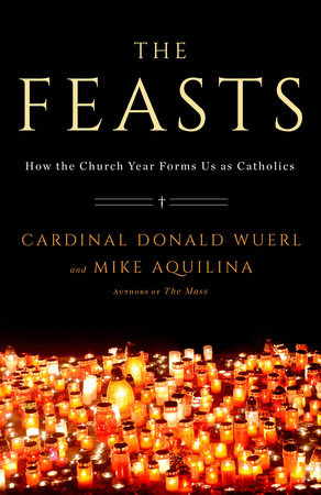 The Feasts by Cardinal Donald Wuerl and Mike Aquilina