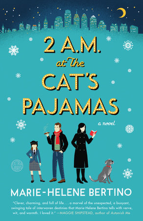 2 A.M. at The Cat's Pajamas by Marie-Helene Bertino