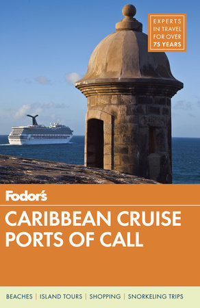 Fodor's Caribbean Cruise Ports of Call by Fodor's Travel Guides