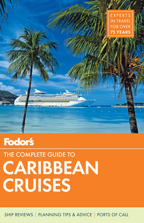 Fodor's The Complete Guide to Caribbean Cruises by Fodor's Travel Guides