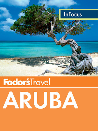 Fodor's In Focus Aruba by Fodor's Travel Guides