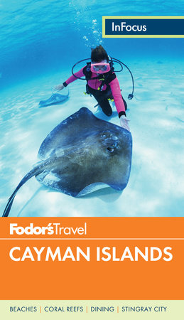 Fodor's In Focus Cayman Islands by Fodor's Travel Guides