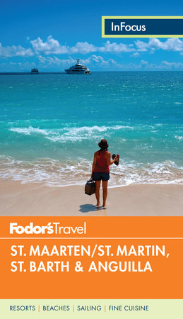 Fodor's In Focus St. Maarten/St. Martin, St. Barth & Anguilla by Fodor's Travel Guides