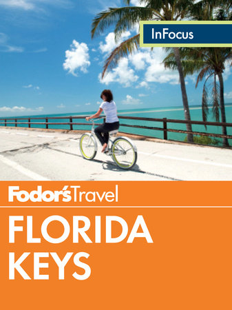 Fodor's In Focus Florida Keys by Fodor's Travel Guides