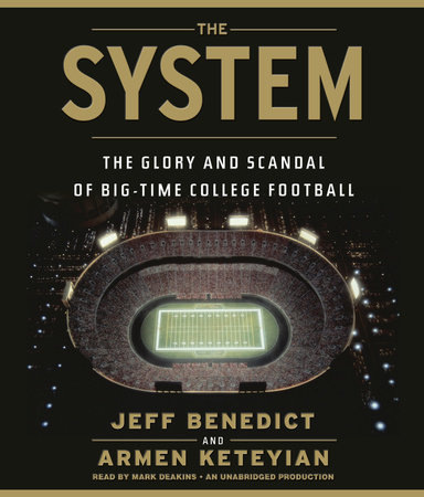 The System by Jeff Benedict and Armen Keteyian