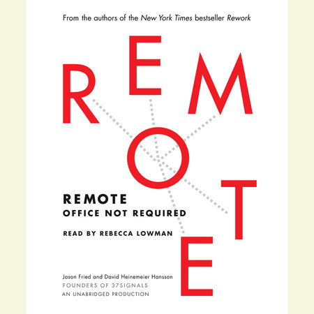 Remote by Jason Fried and David Heinemeier Hansson