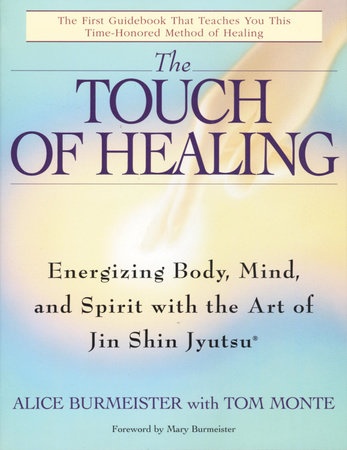 The Touch of Healing by Alice Burmeister