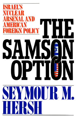 The Samson Option by Seymour M. Hersh