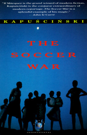 The Soccer War by Ryszard Kapuscinski