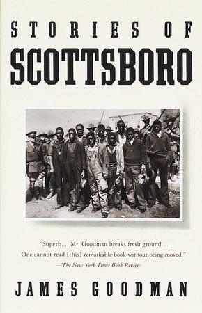 STORIES OF SCOTTSBORO by James Goodman