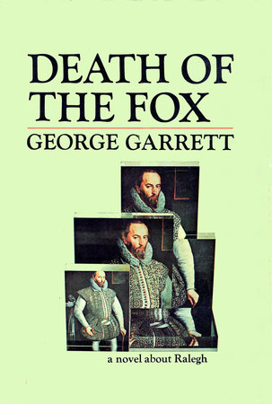 Death of the Fox by George Garrett
