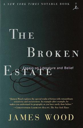 The Broken Estate by James Wood