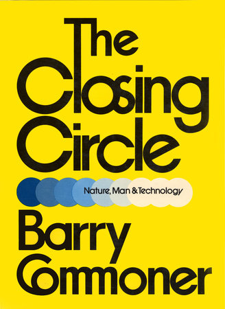 The Closing Circle by Barry Commoner