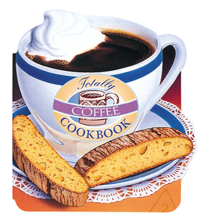 Totally Coffee Cookbook by Helene Siegel and Karen Gillingham