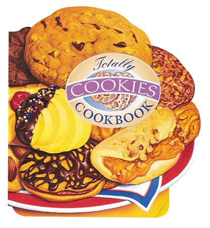 Totally Cookies Cookbook by Helene Siegel and Karen Gillingham