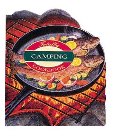 Totally Camping Cookbook by Helene Siegel and Karen Gillingham