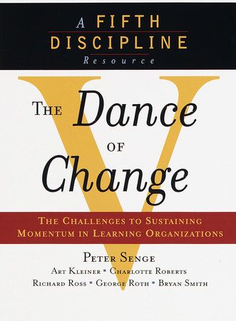 The Dance of Change by Peter M. Senge