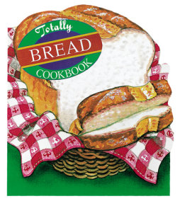 Totally Bread Cookbook