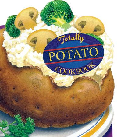 Totally Potato Cookbook by Helene Siegel and Karen Gillingham