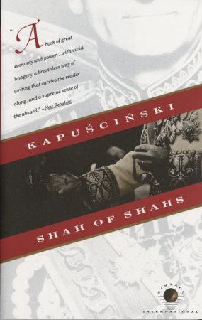SHAH OF SHAHS by Ryszard Kapuscinski