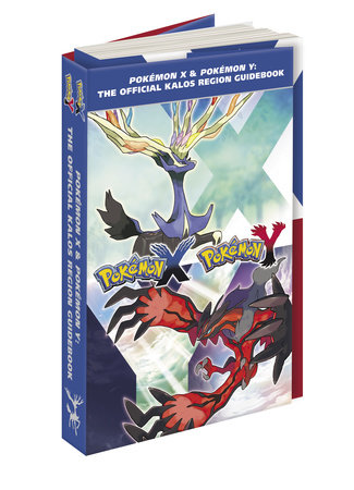 Pokémon X & Pokémon Y The Official Kalos Region Guidebook by Pokemon Company International