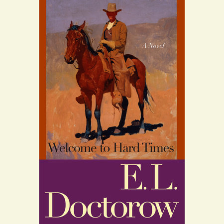 WELCOME TO HARD TIMES by E.L. Doctorow
