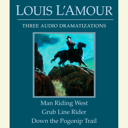 Man Riding West/Grub Line Rider/Down the Pogonip Trail by Louis L'Amour