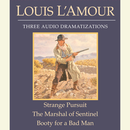 Strange Pursuit/The Marshal of Sentinel/Booty for a Bad Man by Louis L'Amour