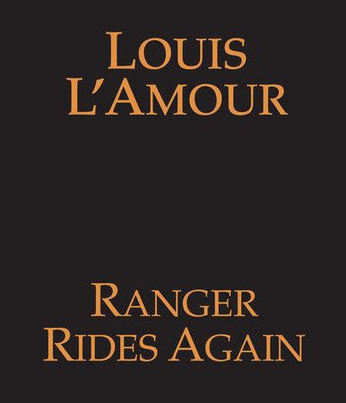 Ranger Rides Again by Louis L'Amour