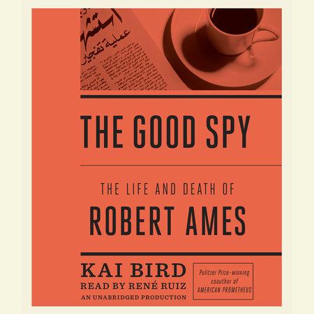 The Good Spy by Kai Bird