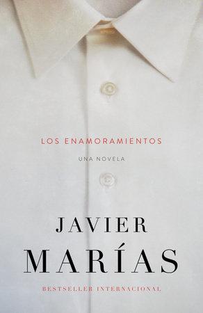 Los enamoramientos by Javier Marias
