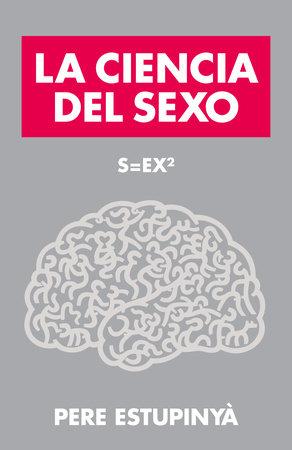 La ciencia del sexo by Pere Estupinyà