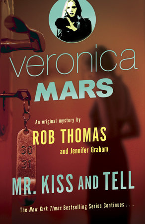 Veronica Mars (2): An Original Mystery by Rob Thomas by Rob Thomas and Jennifer Graham