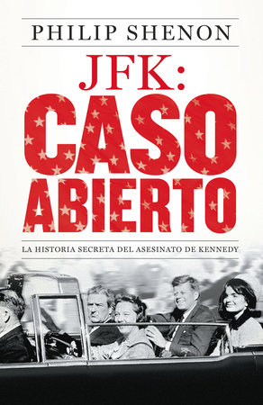 JFK: Caso abierto by Philip Shenon