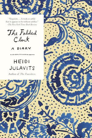 The Folded Clock by Heidi Julavits