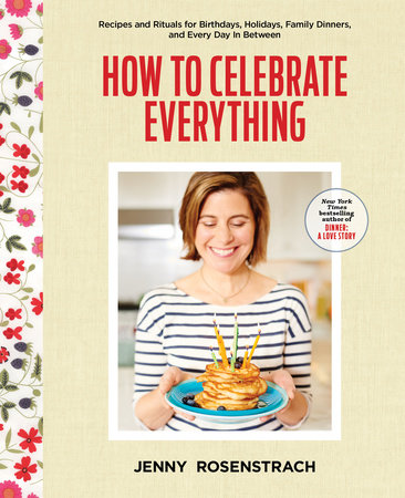 How to Celebrate Everything by Jenny Rosenstrach