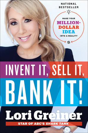 Invent It, Sell It, Bank It! by Lori Greiner