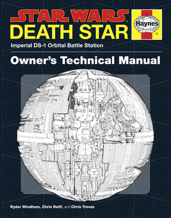 Death Star Owner's Technical Manual: Star Wars by Ryder Windham, Chris Reiff and Chris Trevas