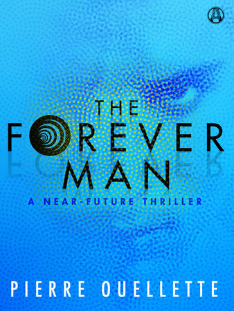 The Forever Man by Pierre Ouellette