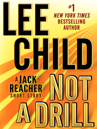 Not a Drill: A Jack Reacher Short Story by Lee Child