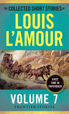 The Collected Short Stories of Louis L'Amour, Volume 7 by Louis L'Amour