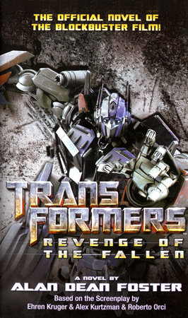 Transformers: Revenge of the Fallen by Alan Dean Foster