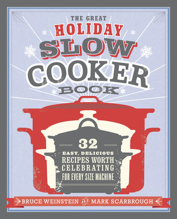 The Great Holiday Slow Cooker Book by Bruce Weinstein and Mark Scarbrough