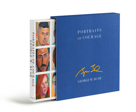 Portraits of Courage Deluxe Signed Edition by George W. Bush