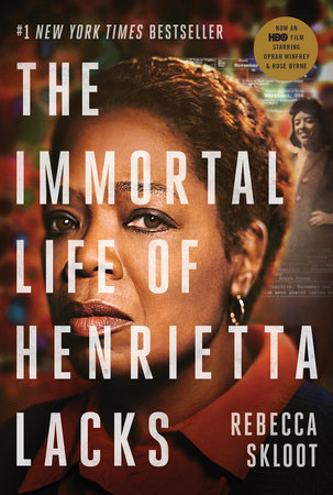 The cover of the book The Immortal Life of Henrietta Lacks (Movie Tie-In Edition)