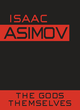 The Gods Themselves by Isaac Asimov
