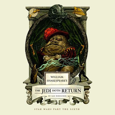 William Shakespeare's The Jedi Doth Return by Ian Doescher