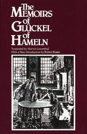 The Memoirs of Glückel of Hameln by Gluckel